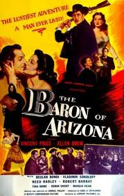 The Baron of Arizona, starring Vincent Price and Ellen Dres